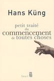 Hans Küng - Petit traité du commencement de toutes choses.