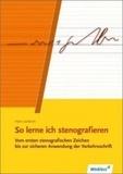 Hans Lambrich et Margit Lambrich - So lerne ich Stenografieren - Vom ersten stenografrischen Zeichen bis zur sicheren Anwendung der Verkehrsschrift.