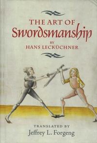 Hans Lecküchner - The Art of Swordsmanship.