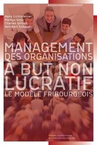 Hans Lichtsteiner et Markus Gmür - Management des organisations à but non lucratif - Le modèle fribourgeois.