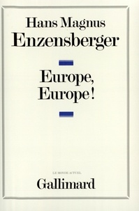 Hans Magnus Enzensberger - Europe, Europe !.