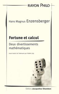 Hans Magnus Enzensberger - Fortune et calcul - Deux divertissements mathématiques.