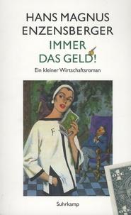 Hans Magnus Enzensberger - Immer das Geld! - Ein kleiner Wirtschaftsroman.