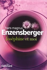 Hans Magnus Enzensberger - Joséphine et moi.