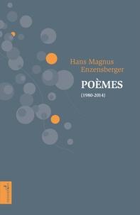 Hans Magnus Enzensberger - Poèmes (1980-2014).