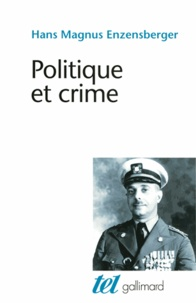 Hans Magnus Enzensberger - Politique et crime - Neuf études.
