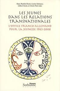 Hans Manfred Bock et Corine Defrance - Les jeunes dans les relations transnationales - L'Office franco-allemand pour la Jeunesse 1963-2008. 1 Cédérom