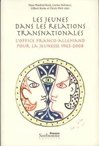Hans Manfred Bock et Corine Defrance - Les jeunes dans les relations transnationales - L'Office franco-allemand pour la Jeunesse 1963-2008.
