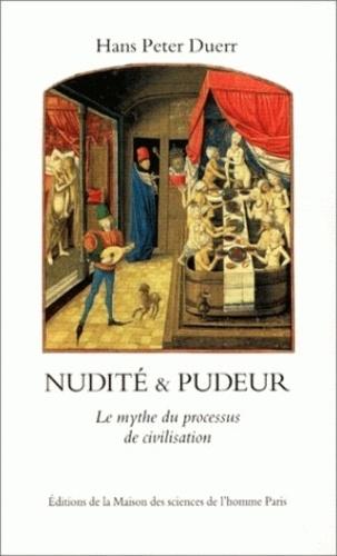 Hans-Peter Duerr - Nudité et pudeur. - Le mythe du processus de civilisation.