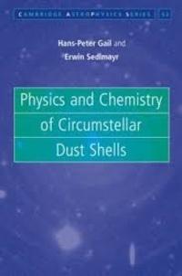 Hans-Peter Gail et Erwin Sedlmayr - Physics and Chemistry of Circumstellar Dust Shells.