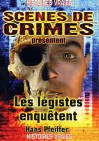 Hans Pfeiffer - Les légistes enquêtent - Des meurtres résolus sur la table d'autopsie grâce à la médecine légale et la science.