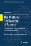 Hans Radder - The Material Realization of Science - From Habermas to Experimentation and Referential Realism.