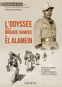 Hans Rechenberg - L'odyssee de la brigade ramcke a el alamein - FALLSCHIRMJÄGER EN EGYPTE, DE BAB EL KATARA A MERSA EL BREGA.
