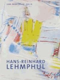 Hans-Reinhard Lehmphul - Monographie und Werkverzeichnis der Gemälde.