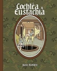 Hans Rickheit - Cochléa et Eustachia.