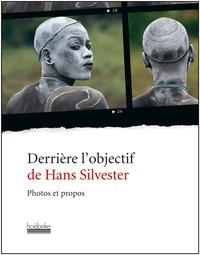 Hans Silvester - Derrière l'objectif de Hans Silvester.