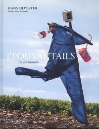 Hans Silvester - Epouvantails - Un art éphémère.