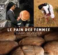 Hans Silvester et Jean-Philippe de Tonnac - Le pain des femmes.