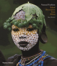 Hans Silvester - Natural Fashion - Tribal Decoration Africa.