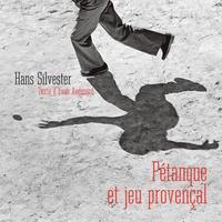 Hans Silvester - Pétanque et jeu provençal.