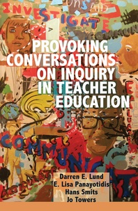 Hans Smits et E. lisa Panayotidis - Provoking Conversations on Inquiry in Teacher Education.