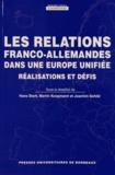 Hans Stark et Martin Koopmann - Les relations franco-allemandes dans une Europe unifiée - Réalisations et défis.