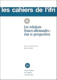 Hans Stark et  Collectif - Les relations franco-allemandes - État et perspective.