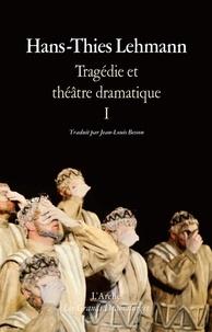 Hans-Thies Lehmann - Tragédie et théâtre dramatique - Tome 1, Théorie, théâtre, le tragique.