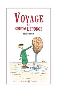 Hans Traxler - Voyage au bout de l'éponge.