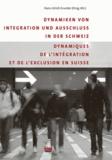 Hans-Ulrich Grunder - Dynamiques de l'intégration et de l'exclusion en suisse - Dynamiken von Integration und Ausschluss in der Schweiz.