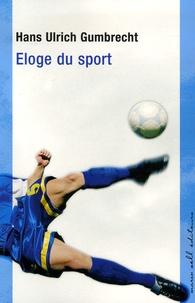 Hans Ulrich Gumbrecht - Eloge du sport.