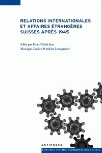 Relations internationales et affaires étrangères suisses après 1945 - Actes du colloque CUSO 2005.pdf