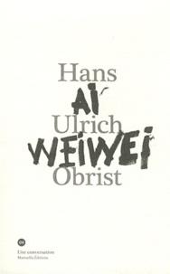 Hans Ulrich Obrist - Conversation avec Ai Weiwei.