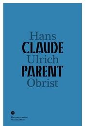 Hans Ulrich Obrist - Conversation avec Claude Parent.