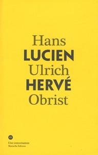 Hans Ulrich Obrist - Conversation avec Lucien Hervé.