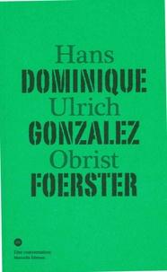 Hans Ulrich Obrist - Dominique Gonzalez-Foerster.