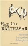 Hans Urs von Balthasar - Au coeur du mystère rédempteur.