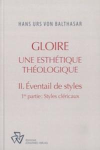 Hans Urs von Balthasar - Gloire - Une esthétique théologique - Tome 2, Eventail de styles, 1re partie, Styles cléricaux.