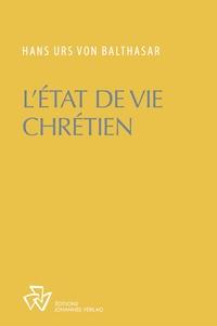 Hans Urs von Balthasar - L'état de vie chrétien.
