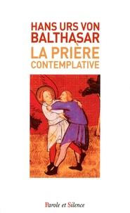 Hans Urs von Balthasar - La prière contemplative.