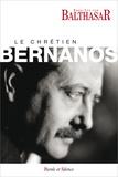 Hans Urs von Balthasar - Le chrétien Bernanos.