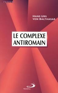 Goodtastepolice.fr Le complexe antiromain - Essai sur les structures ecclésiales Image