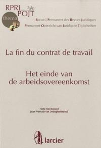 Hans Van Bossuyt et Jean-François Van Drooghenbroeck - La fin du contrat de travail - Het einde van de arbeidsovereenkomst.