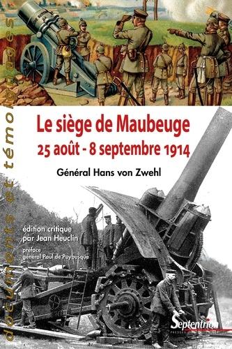 Hans von Zwehl - Le siège de Maubeuge (25 août - 8 septembre 1914).