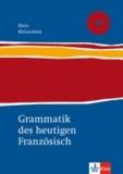 Hans W. Klein et Hartmut Kleineidam - Grammatik des heutigen Französisch. Neubearbeitung - Für Schule und Studium.