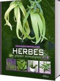 Hans-W Kothe - Encyclopédie essentielle des herbes & plantes aromatiques.