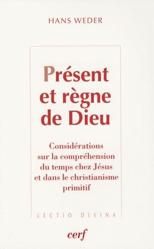Hans Weder - Présent et règne de Dieu - Considérations sur la compréhension du temps chez Jésus et dans le christianisme primitif.