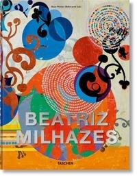 Hans Werner Holzwarth et David Ebony - Beatriz Milhazes - Edition en français, anglais, allemand et portugais.