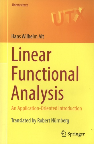 Hans Wilhelm Alt - Linear Functional Analysis - An Application-Oriented Introduction.