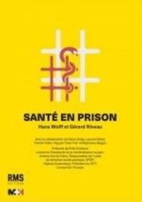 Hans Wolff et Gérard Niveau - Santé en Prison.